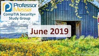 Professor Messer's Security+ Study Group - June 2019