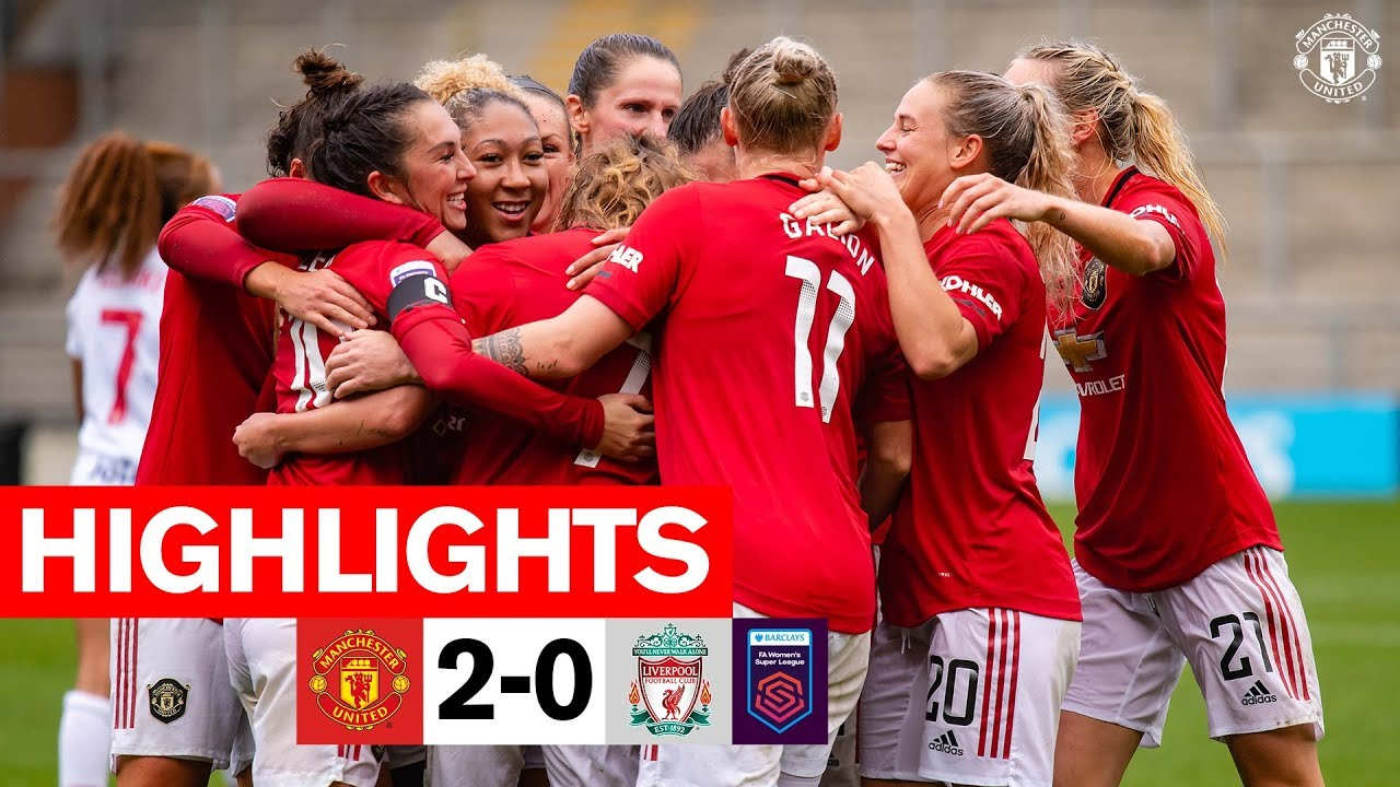 Highlights Manchester United Women 2 0 Liverpool Fa Women S Super League Youtube