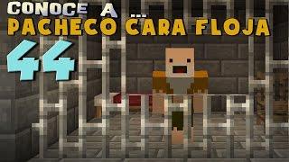 Pacheco cara Floja 44 | COMO ESCAPAR DE LA CÁRCEL en Minecraft