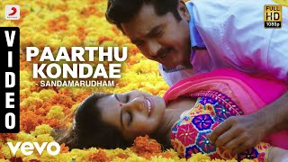 Sandamarudham - Paarthu Kondae Video | Sarath Kumar, Oviya | James Vasanthan