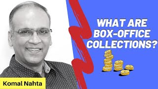 Box-Office Collections explained in simple language | Komal Nahta