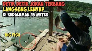 HOROR !! DETIK - DETIK JORAN DI BAWA IKAN BESAR    BIG FISH   PENGHUNI WADUK RIAM KANAN