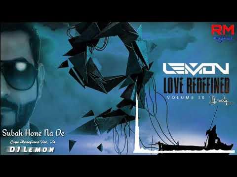 Subah Hone Na De (Desi Boyz) - DJ Lemon Remix