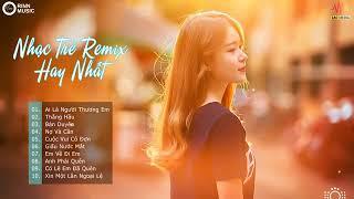 Cô gái anh yêu hay quan tâm và nhớ anh bao điều remix || việt mix 2019