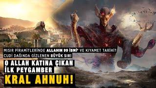 Kral AHNUH Cudi Dağındaki Büyük Sır! Hermes Peygamber'mi?  Mısır Piramitlerin'deki Kıyamet tarihi!
