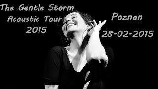 Video [FULL] The Gentle Storm - Anneke van Giersbergen & Arjen Lucassen Live @ Poznan, Poland / 28.02.2015 download MP3, 3GP, MP4, WEBM, AVI, FLV Juli 2018