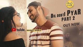 Dil Dosti Pyar 2 | Naughty World | Ft.Manjeet Sannan
