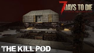 7 Days To Die (Alpha 16.4) - The Kill Pod (Attack of the 140th Day Horde)