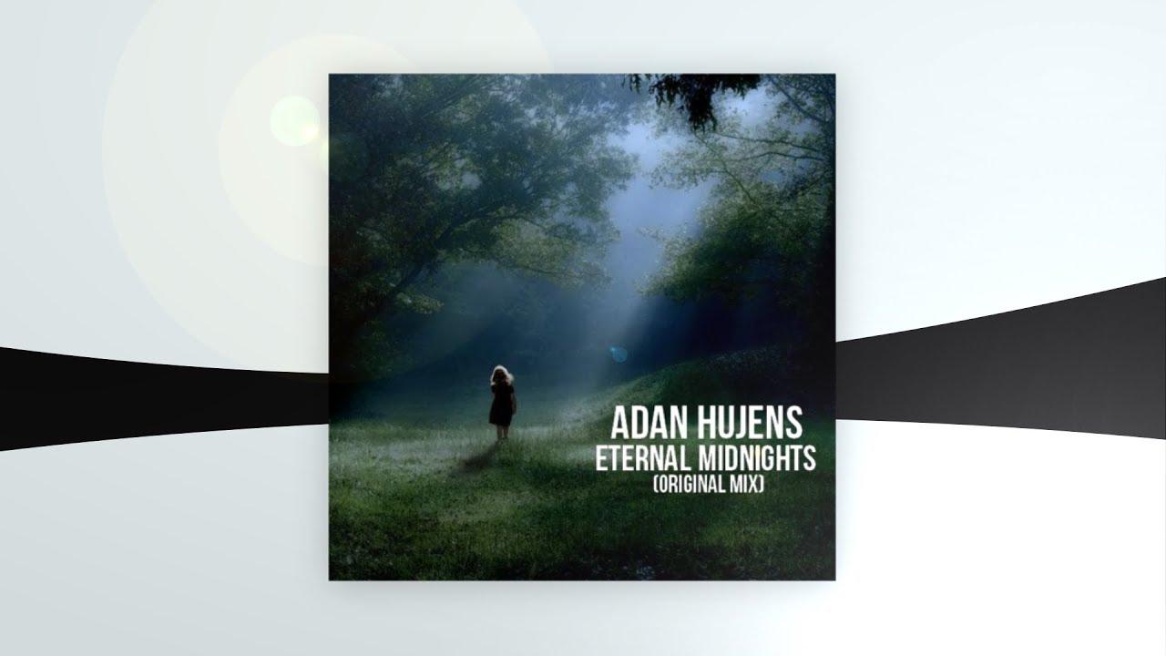 Adan Hujens - Eternal Midnights [Minimal And Techno]