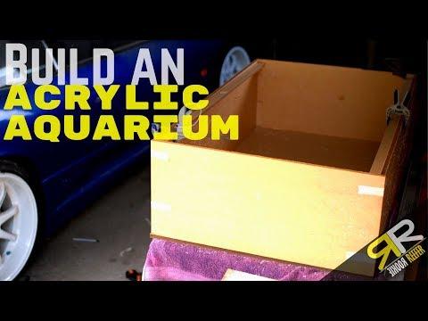 How To Build An Acrylic Aquarium!