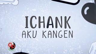 Free Download Ichank  Aku Kangen  Lyric  MP3