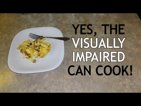 The Blind And Visually Impaired Can Cook!