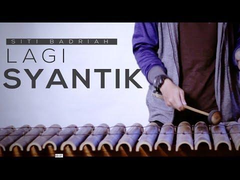 Lagi Syantik - Siti Badriah (Versi Angklung)