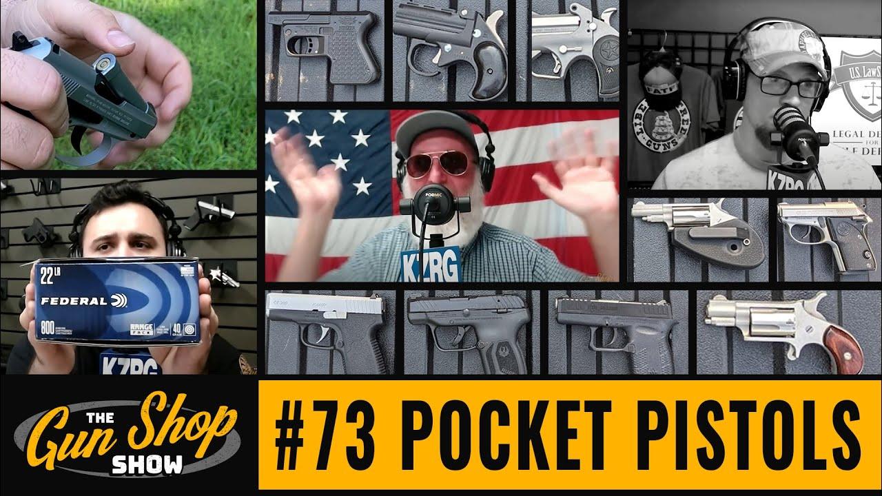The Gun Shop Show #73 Pocket Pistols