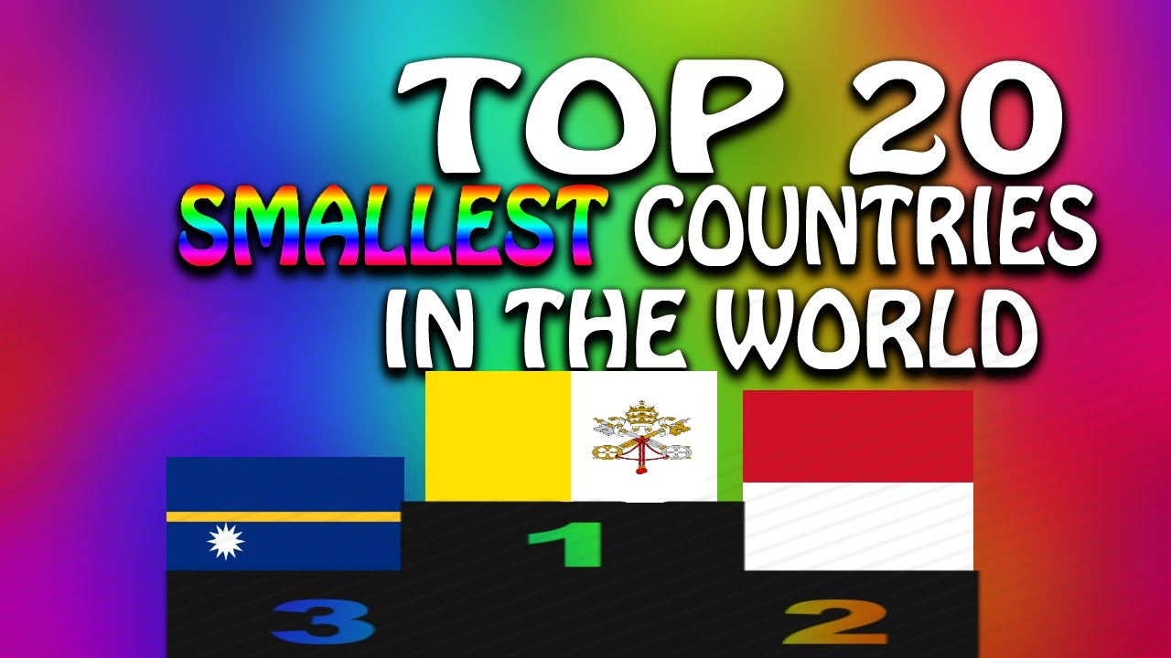 Top 20 Smallest Countries In The World By Area