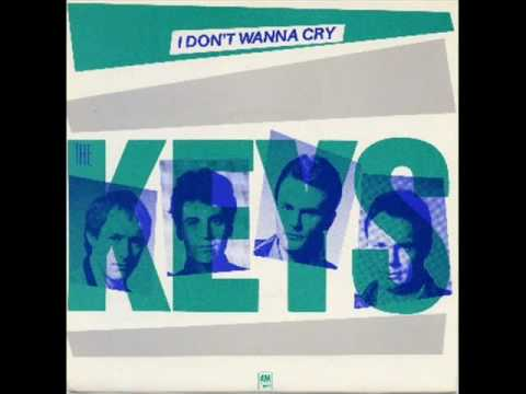 The Keys  I Dont Wanna Cry 1981