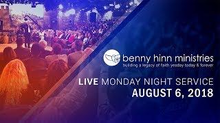 Benny Hinn LIVE Monday Night Service - August 6, 2018