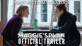 Maggie's Plan | Official Trailer HD (2016)