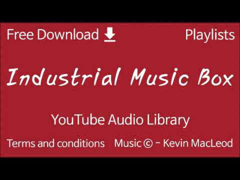 Industrial Music Box | YouTube Audio Library