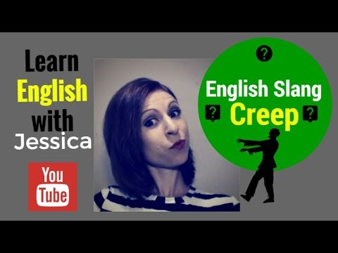 English Slang - 'Creep' - Learn The Meaning Here!