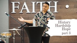 History, Hardship, and Hope   Part 3 (HD Church)