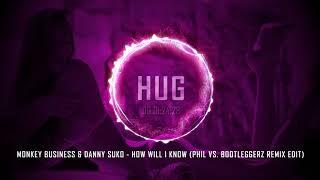 Monkey Business & Danny Suko - How Will I Know (Phil Vs. Bootleggerz Remix Edit)