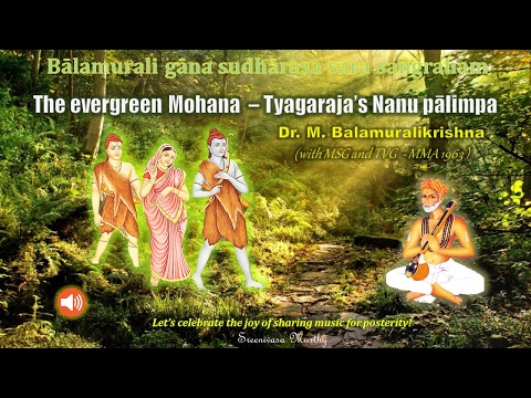 The evergreen Mohana  - Tyagaraja's Nanu palimpa