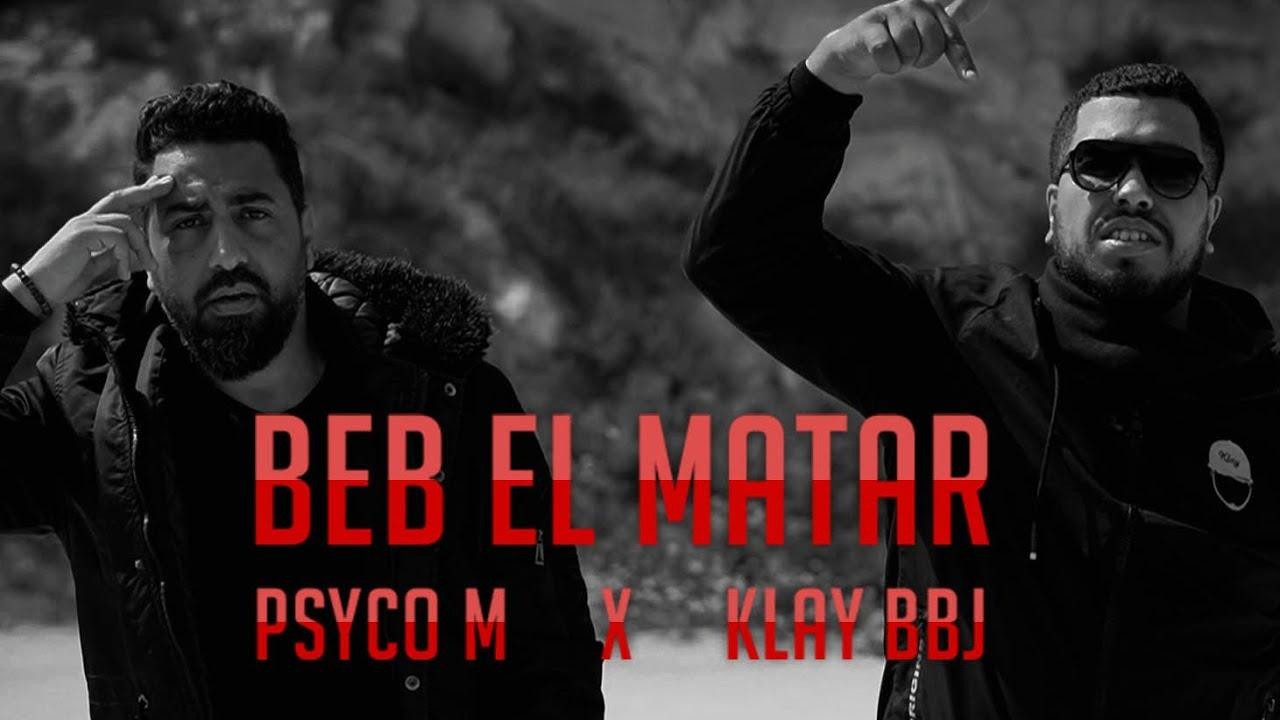 Psyco M X Klay BBJ -  Beb El Matar