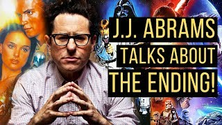 J. J. Abrams Talks Ending of Star Wars Episode 9: The Rise of Skywalker