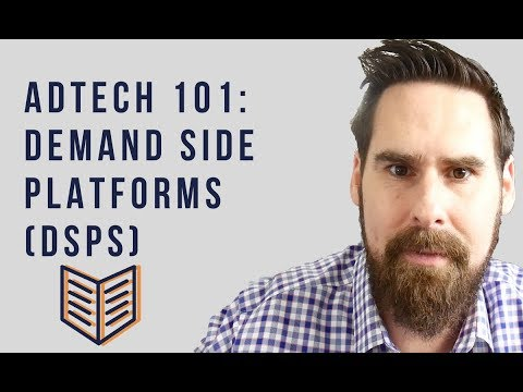 AdTech 101: Demand Side Platforms (DSPs)