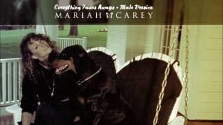 Mariah Carey • Everything Fades Away | Male Version