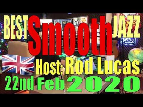 Best Smooth Jazz : 22nd Feb 2020 : Host Rod Lucas