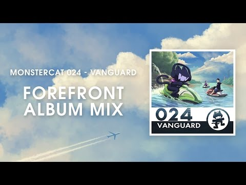 Monstercat 024 - Vanguard (Forefront Album Mix) [1 Hour of Electronic Music]
