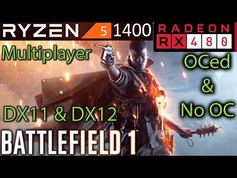 Battlefield 1 Multiplayer - Ryzen 5 1400 + RX 480 8GB - DX11 and DX12 - Amiens 64 Players