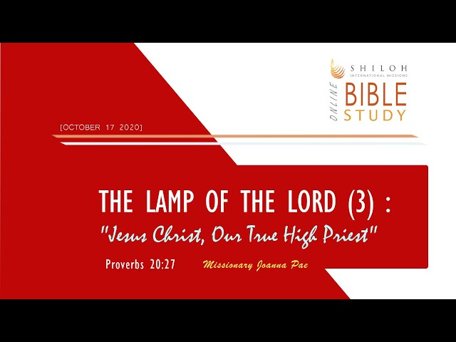 The Lamp of the Lord (3) : Jesus Christ, Our True High Priest