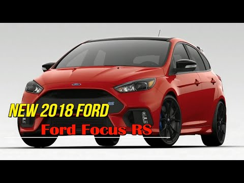 Watch Now 2018 Ford Focus RS
