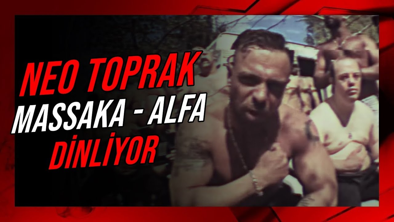 Neo Toprak -''Massaka - Alfa (Official video)'' DİNLİYOR