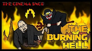 The Cinema Snob: THE BURNING HELL