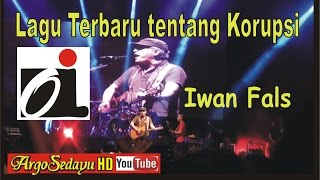 Lagu Terbaru Iwan Fals Lawan Korupsi syair dari Bambang Widjojanto - KPK