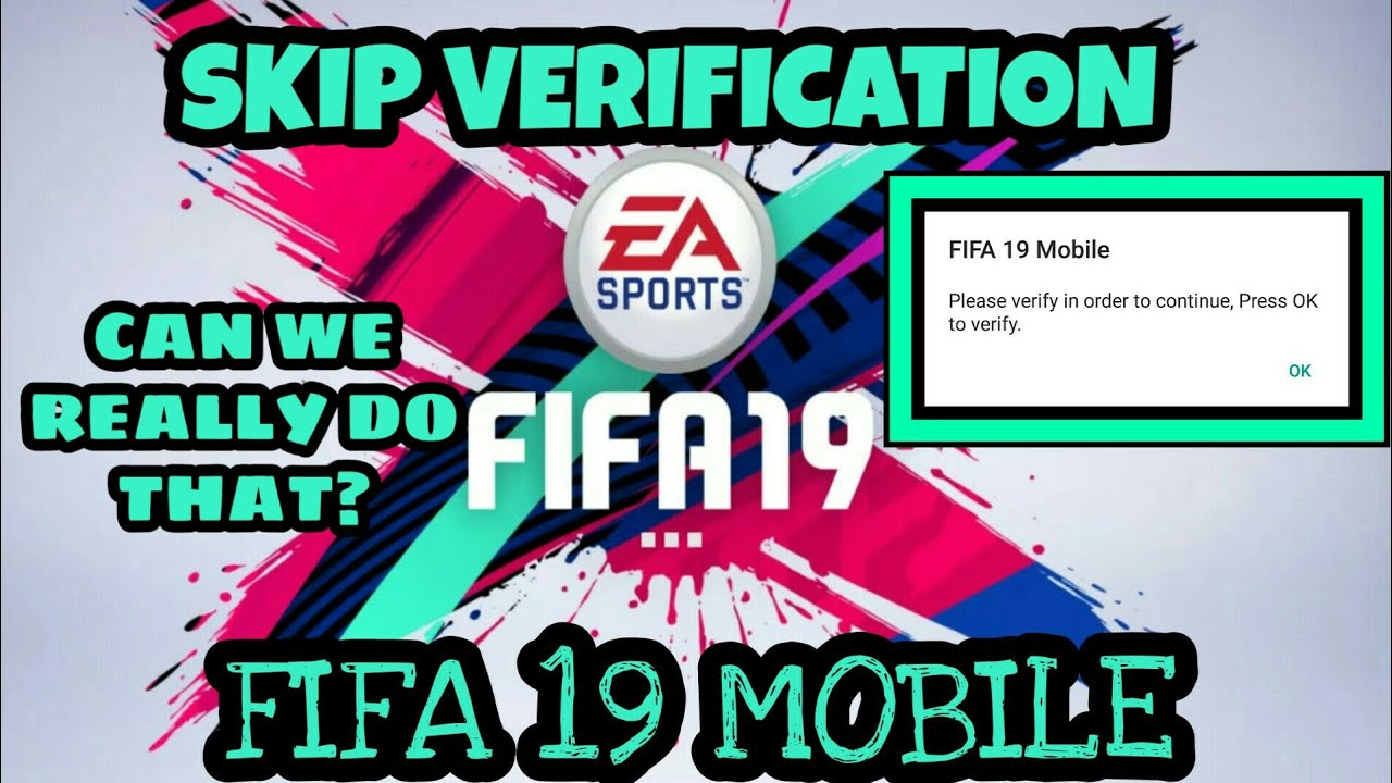 How to skip verification of FIFA 19 MOBILE  MUST WATCH  CAN WE REALLY DO  THAT?