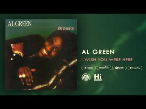 Al Green - I Wish You Were Here (Official Audio)