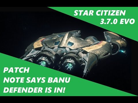 Star Citizen 3 7 0g EVOCATI  - THE BANU DEFENDER IS IN!