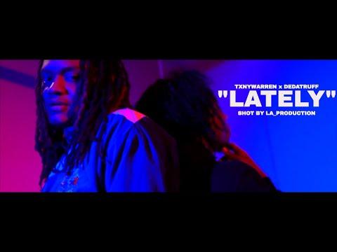 """TXNYWARREN X DEDATRUFF """"LATELY"""" (PROD BY  KID FRANKIE)Shot By LA_Production"""