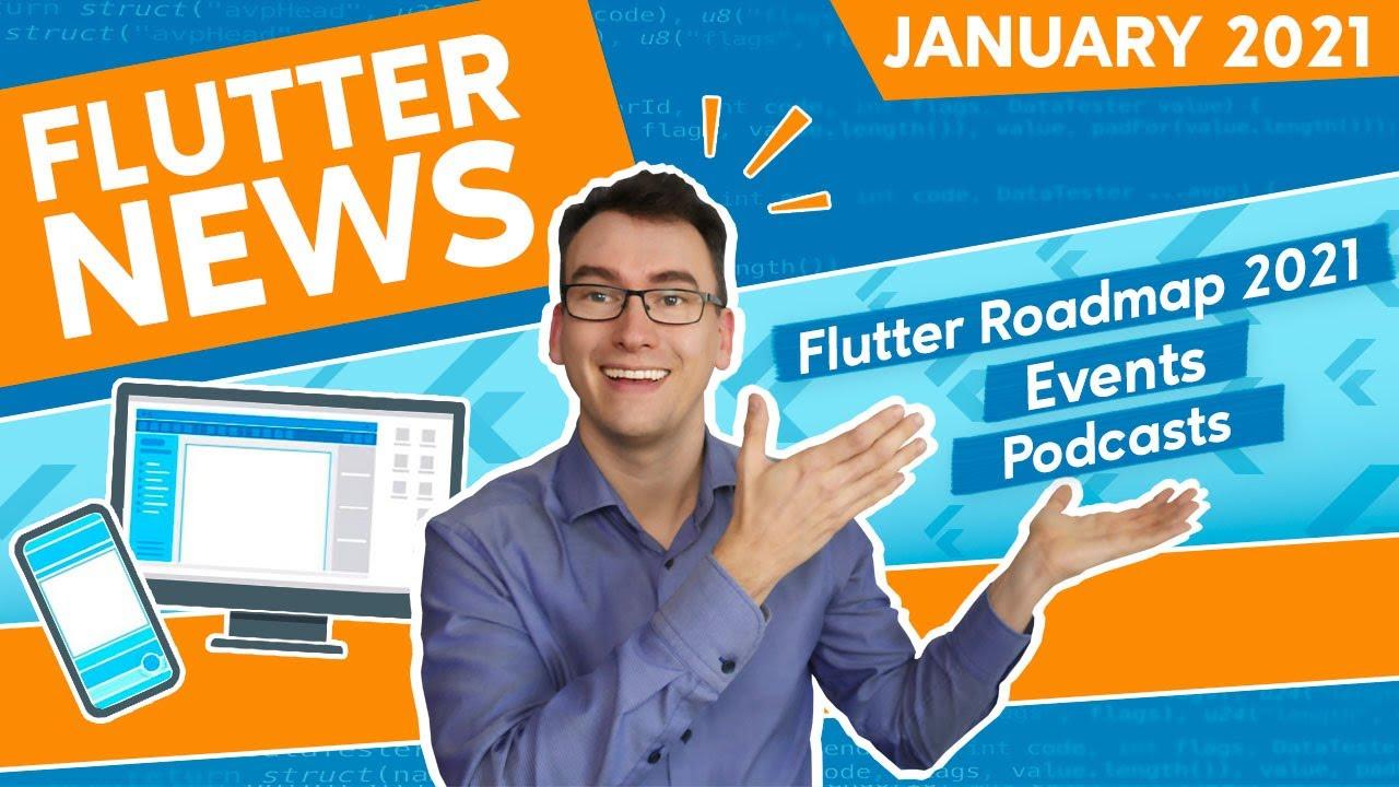 Flutter News - Jan. 2021 - Flutter Roadmap 2021 - Integration Test Update