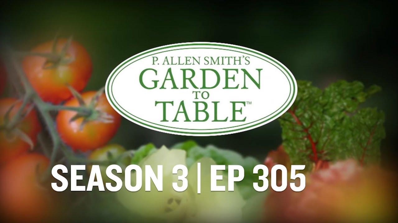 Garden To Table Arousing Your Senses Youtube