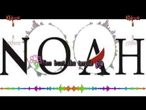 NOAH feat SHERYL   Tergila Gila Lyrics)