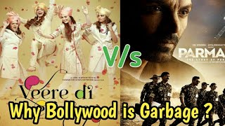 Why Bollywood Is Garbage | Veerey Di Wedding V/s Parmanu Box Office collection | Why Bollywood Why?
