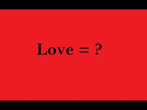 LOVE MATHEMATICALLY DEFINED: THE LOVE EQUATION