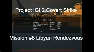 Project IGI 2 Covert Strike Mission #8 Libyan Rendezvous (www.firstmask.com)