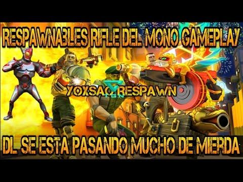 Respawnables Rifle Del Mono Gameplay (DL Se Esta Pasando Mucho De Mierda)